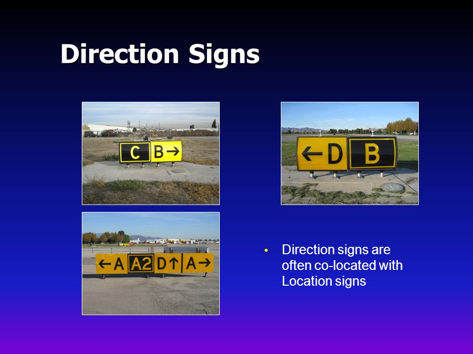 Direction Signs Direction signs are often co-located with Location signs