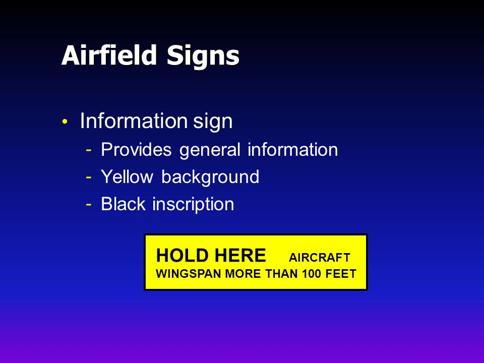 Airfield Signs Information sign Provides general information