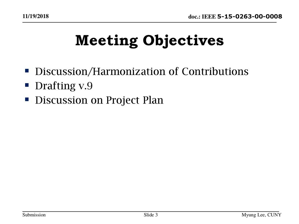 Meeting Objectives Discussion/Harmonization of Contributions