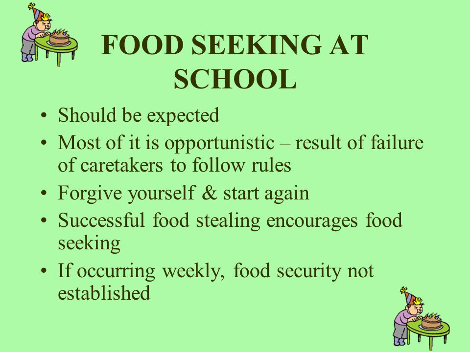 FOOD SEEKING AT SCHOOL Should be expected