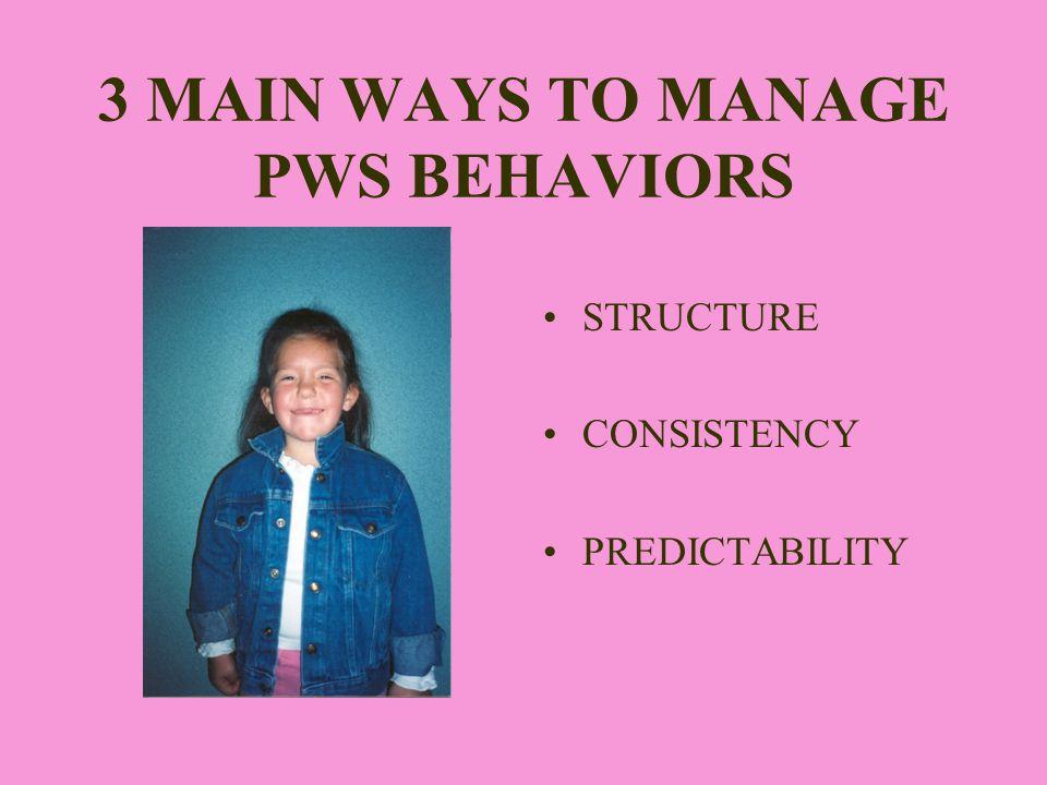 3 MAIN WAYS TO MANAGE PWS BEHAVIORS