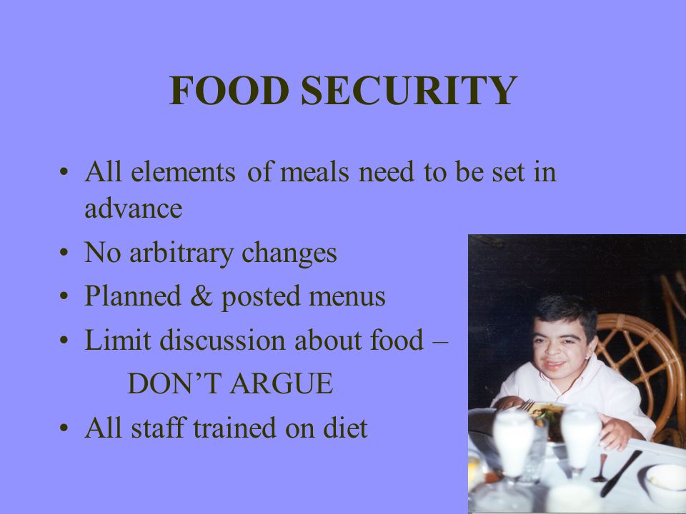 FOOD SECURITY All elements of meals need to be set in advance