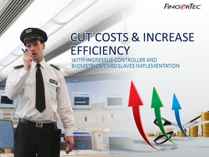 CUT COSTS & INCREASE EFFICIENCY