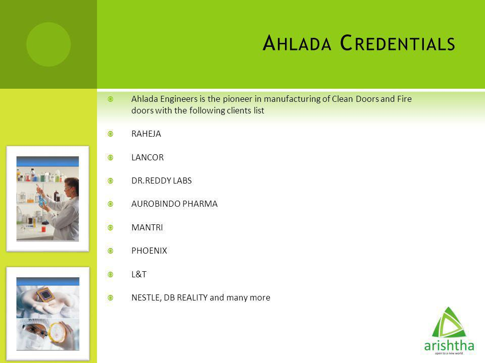 Ahlada Credentials Ahlada Engineers is the pioneer in manufacturing of Clean Doors and Fire doors with the following clients list.
