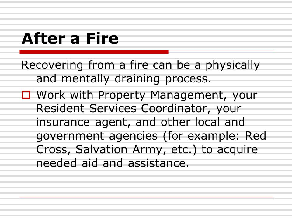 After a Fire Recovering from a fire can be a physically and mentally draining process.