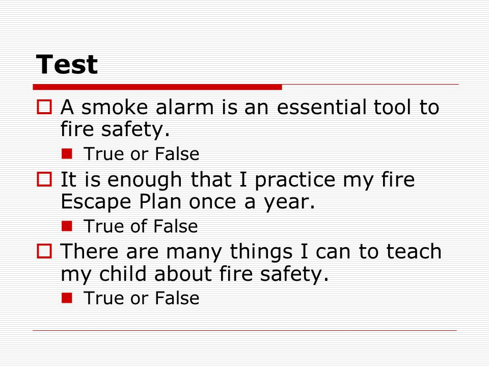 Test A smoke alarm is an essential tool to fire safety.