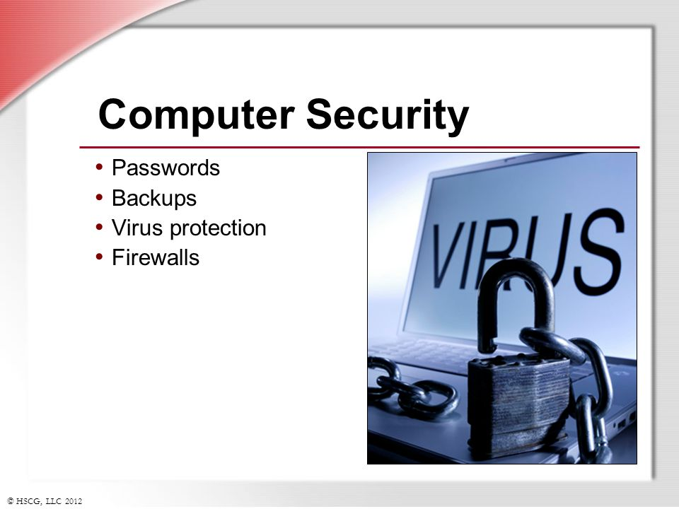 Computer Security Passwords Backups Virus protection Firewalls