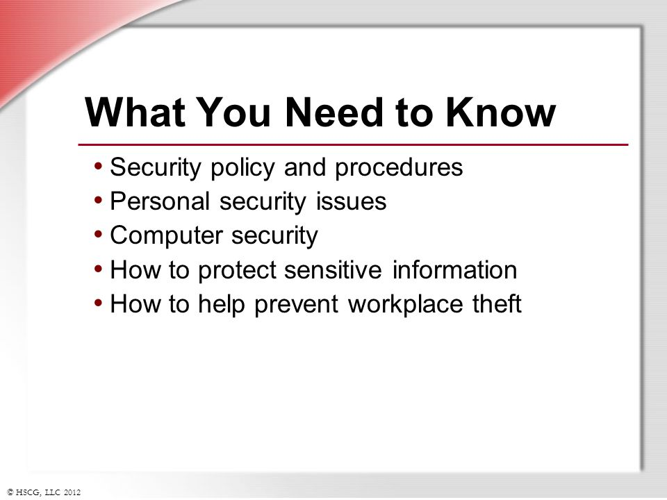 What You Need to Know Security policy and procedures