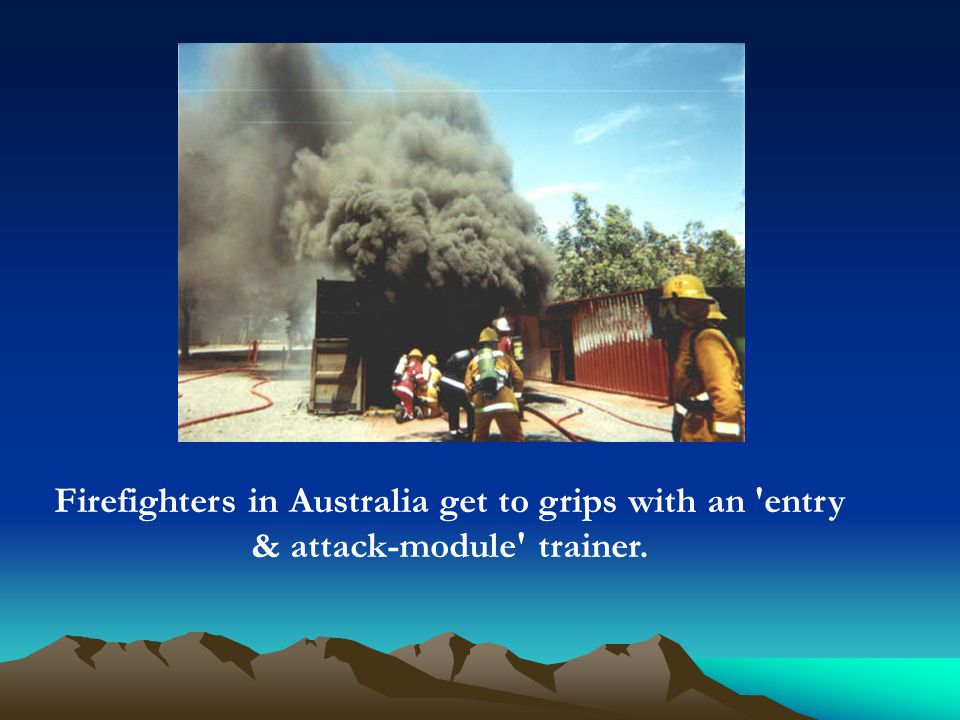 Firefighters in Australia get to grips with an entry & attack-module trainer.