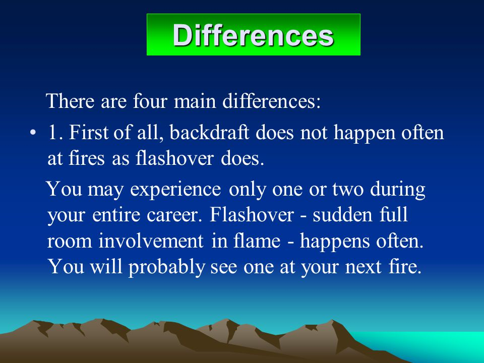 Differences There are four main differences: