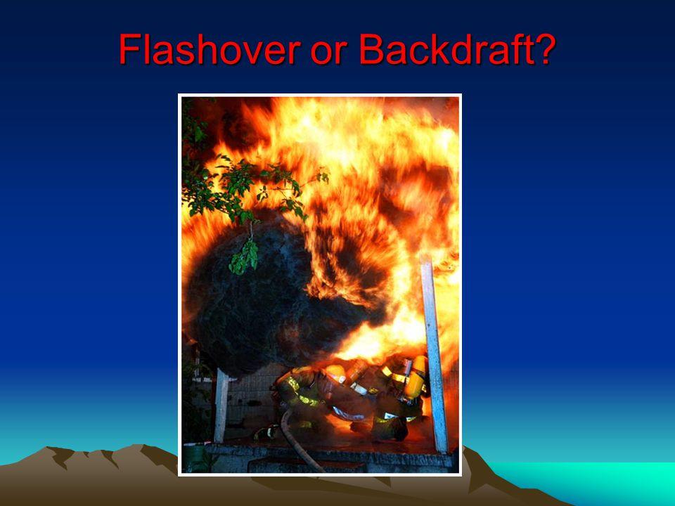 Flashover or Backdraft