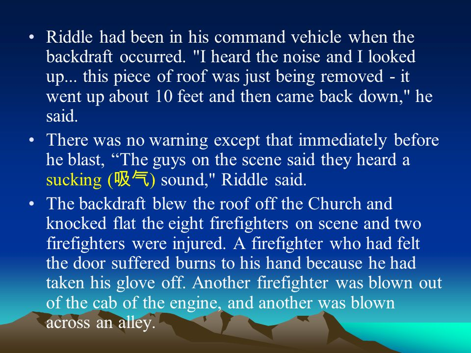 Riddle had been in his command vehicle when the backdraft occurred