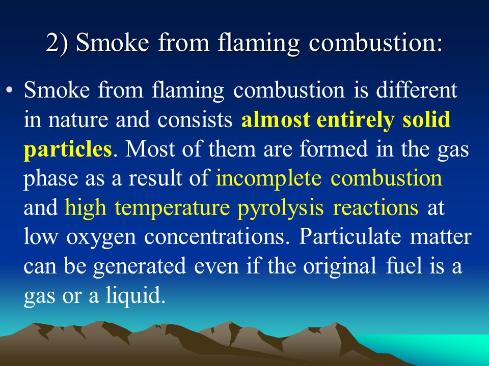 2) Smoke from flaming combustion: