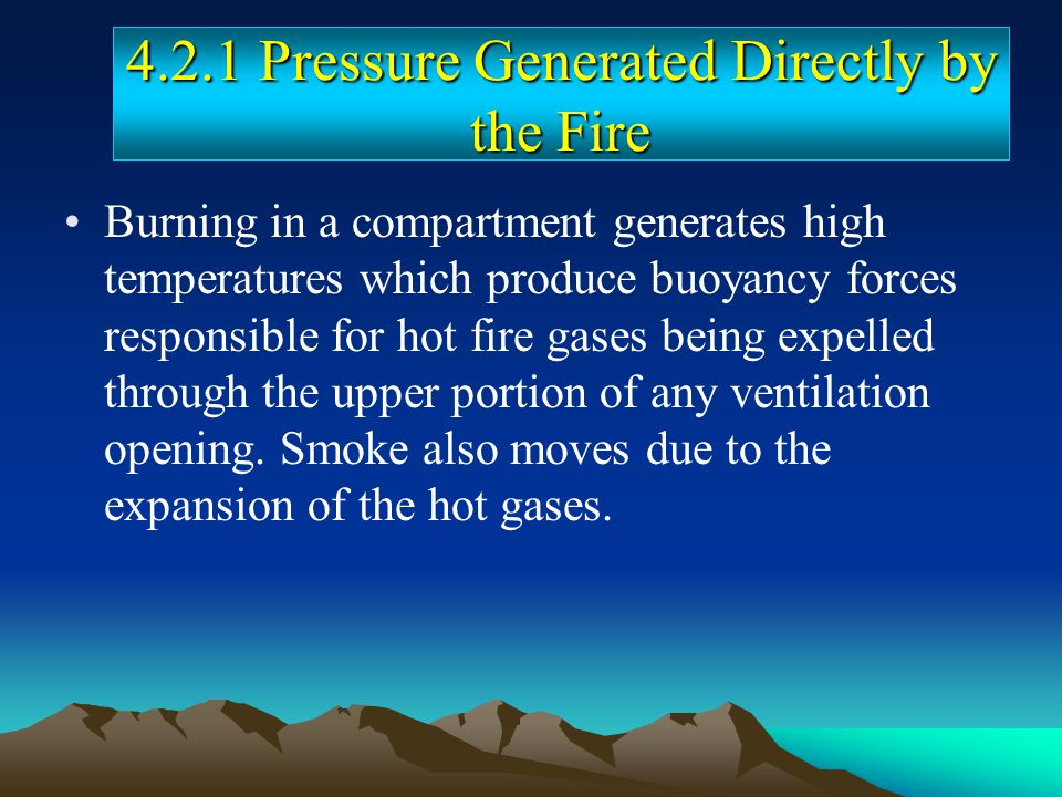 4.2.1 Pressure Generated Directly by the Fire