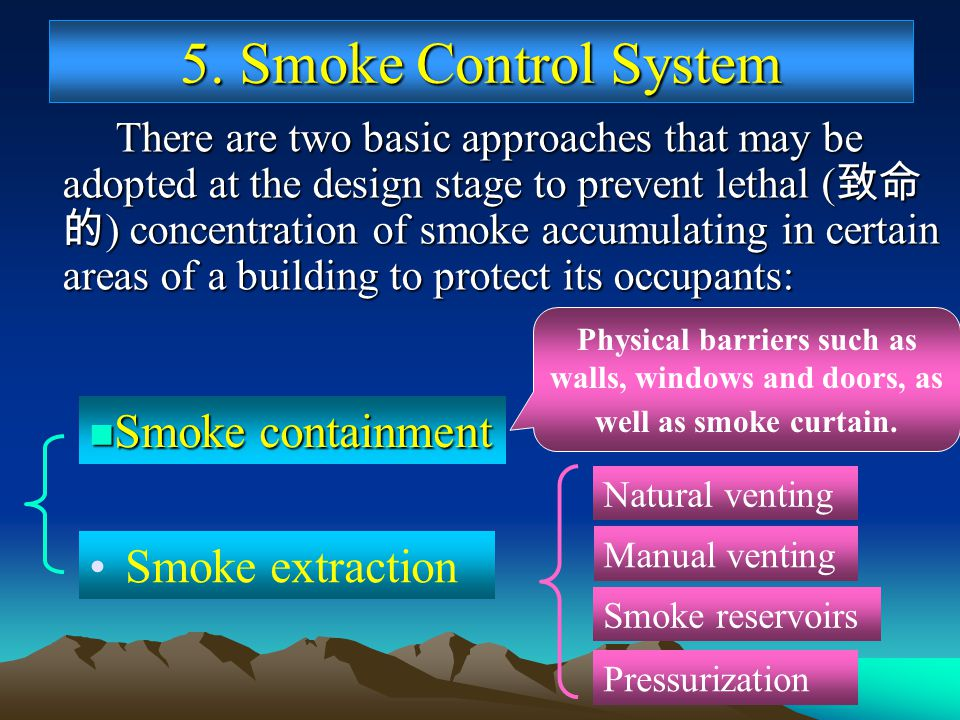 5. Smoke Control System Smoke containment Smoke extraction