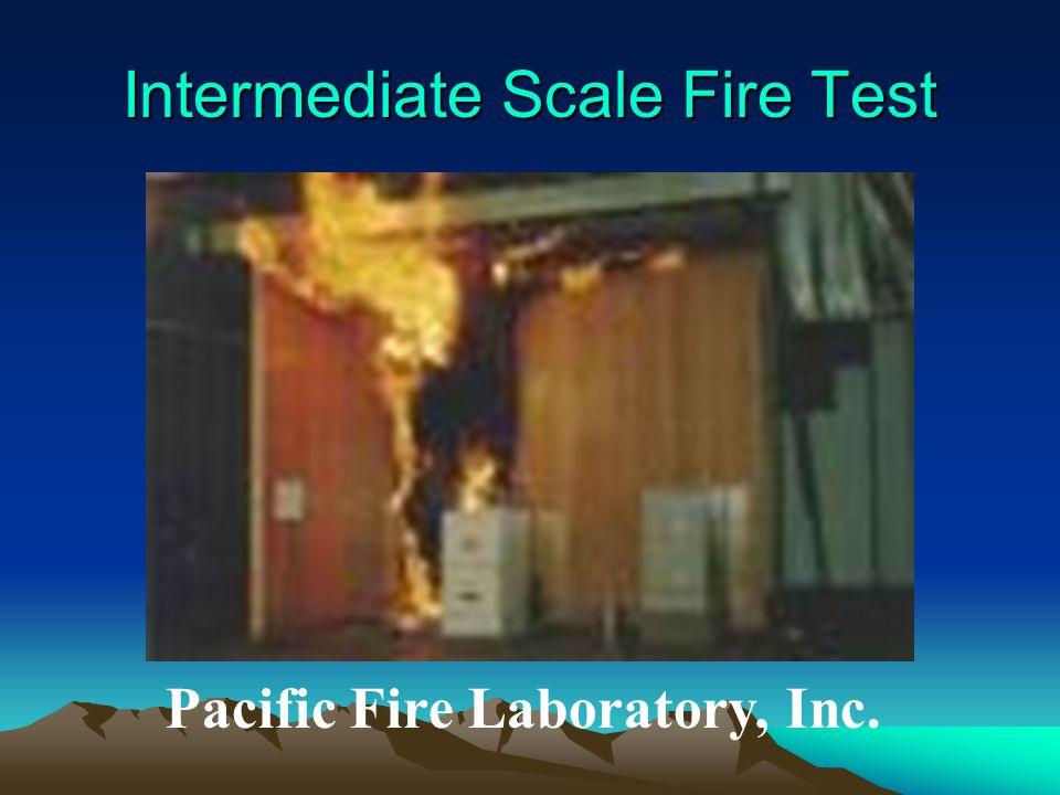 Intermediate Scale Fire Test