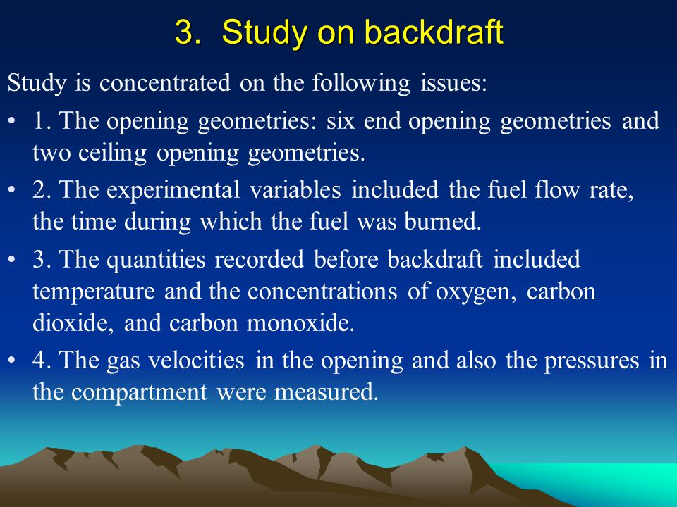 3. Study on backdraft Study is concentrated on the following issues: