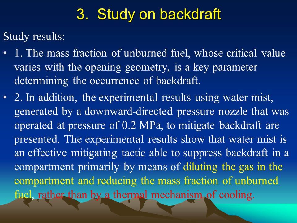 3. Study on backdraft Study results: