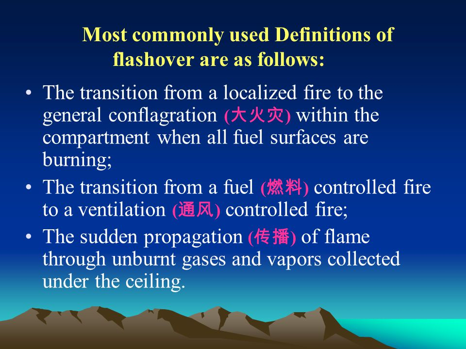 Most commonly used Definitions of flashover are as follows: