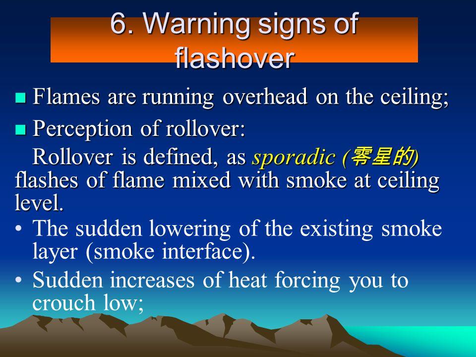 6. Warning signs of flashover