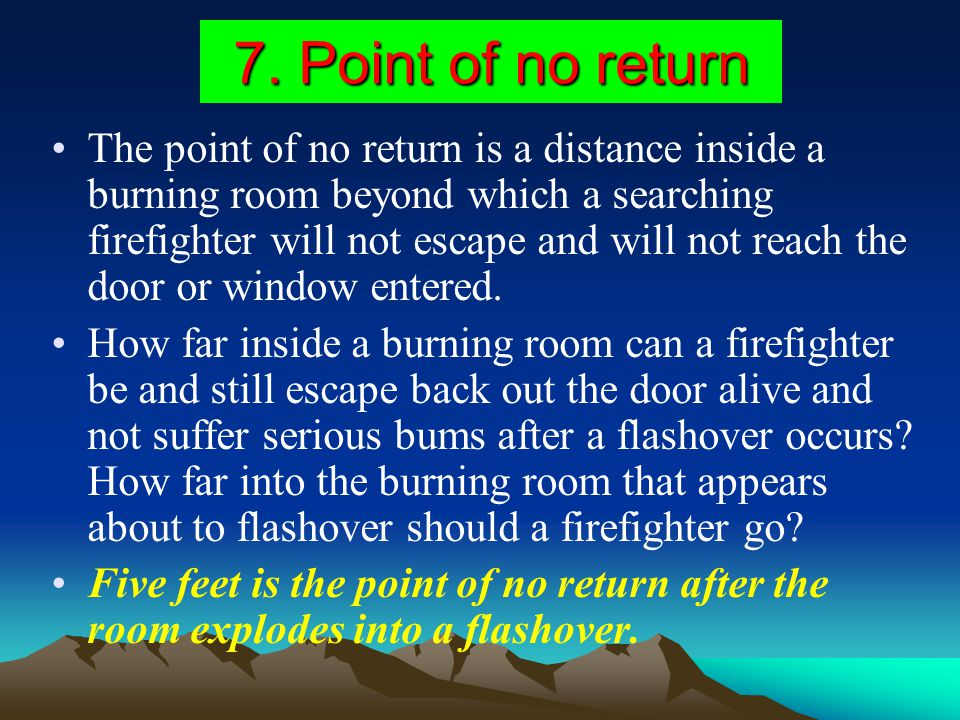 7. Point of no return