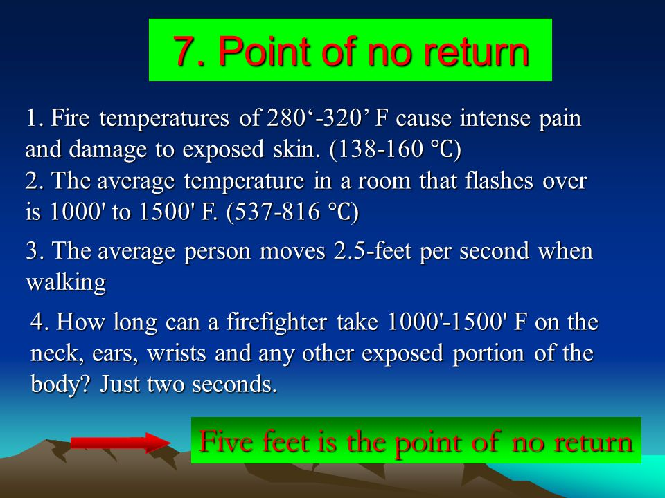 7. Point of no return Five feet is the point of no return