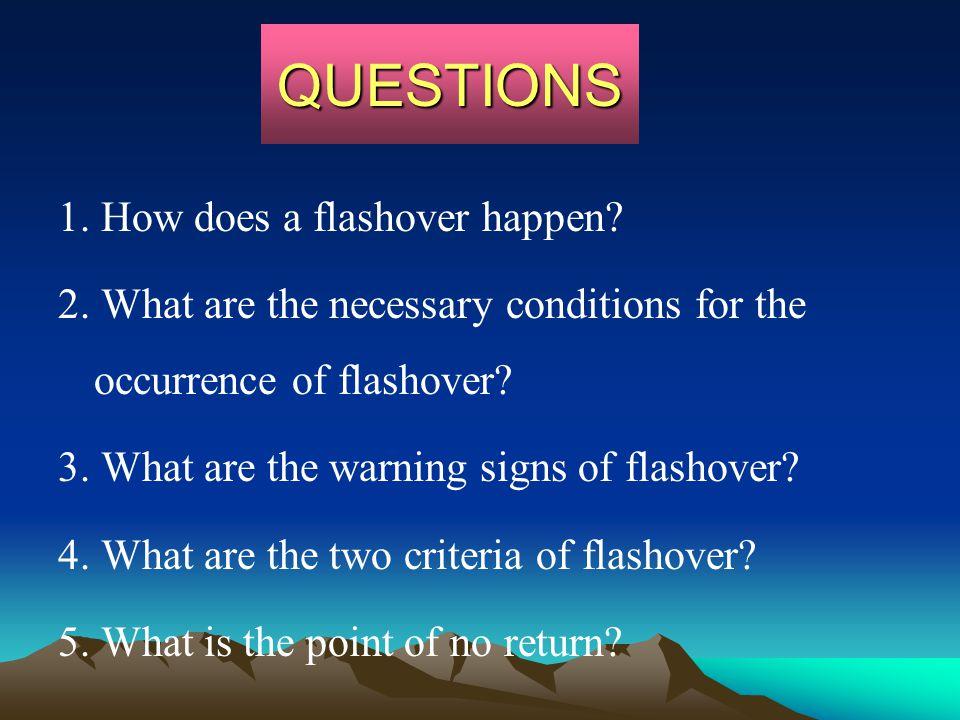 QUESTIONS 1. How does a flashover happen