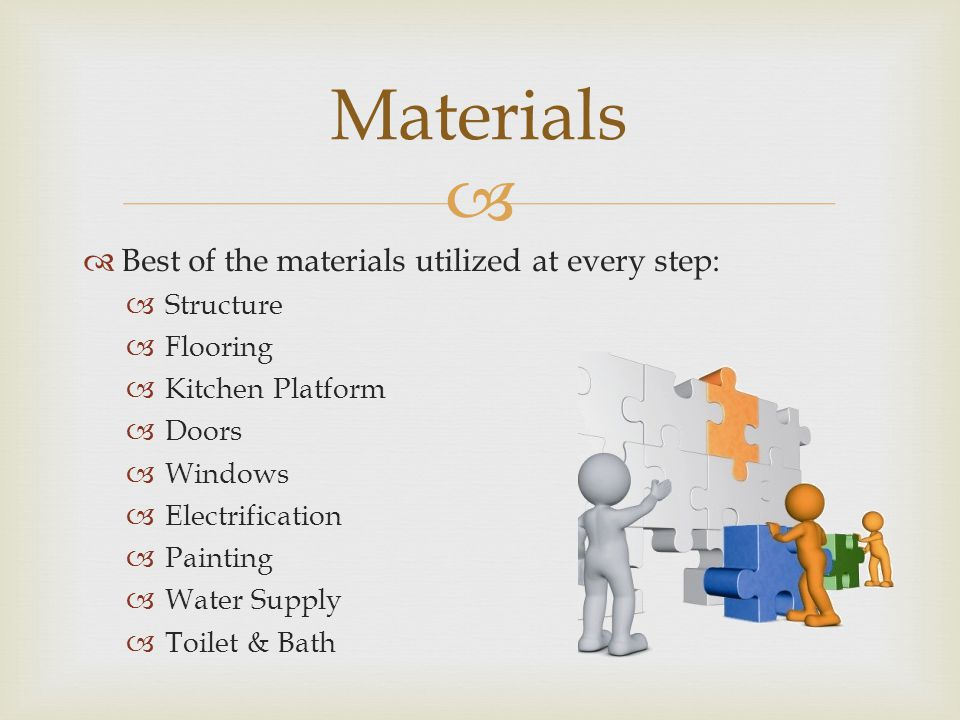 Materials Best of the materials utilized at every step: Structure