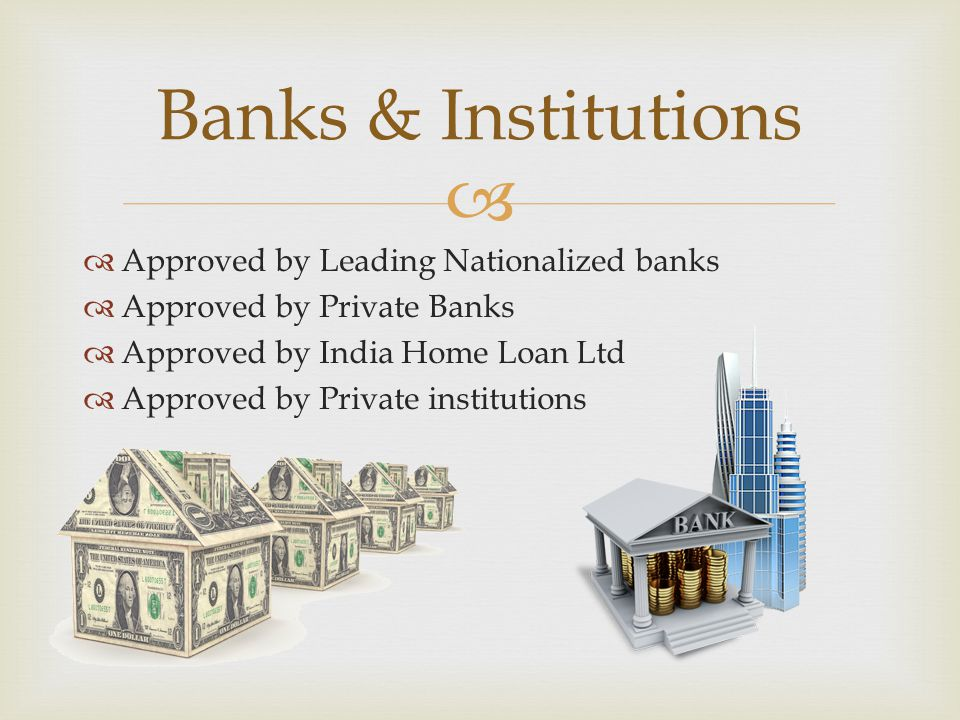 Banks & Institutions Approved by Leading Nationalized banks