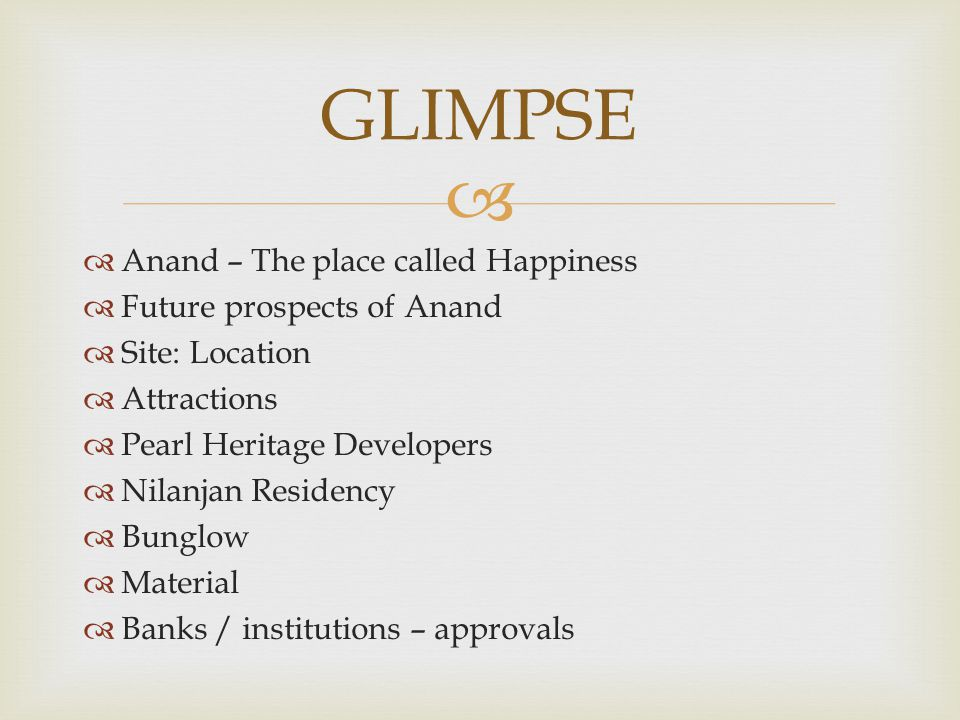GLIMPSE Anand – The place called Happiness Future prospects of Anand