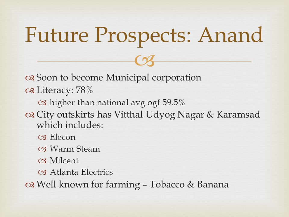 Future Prospects: Anand