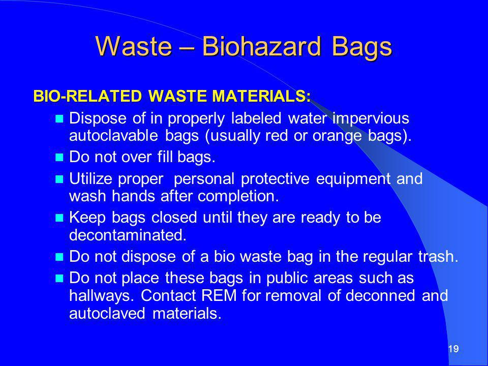 Waste – Biohazard Bags BIO-RELATED WASTE MATERIALS: