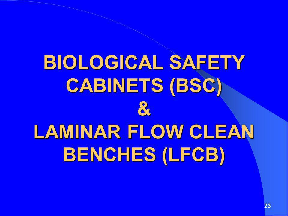 Biological Safety Cabinets (BSC) & Laminar Flow Clean Benches (LFCB)
