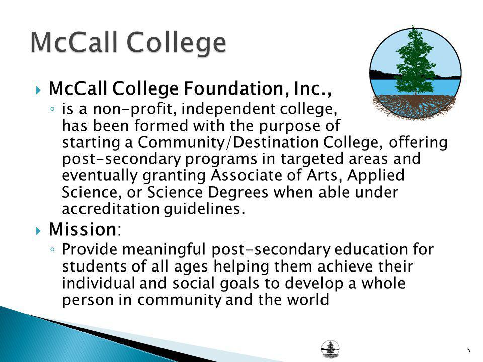 McCall College McCall College Foundation, Inc., Mission: