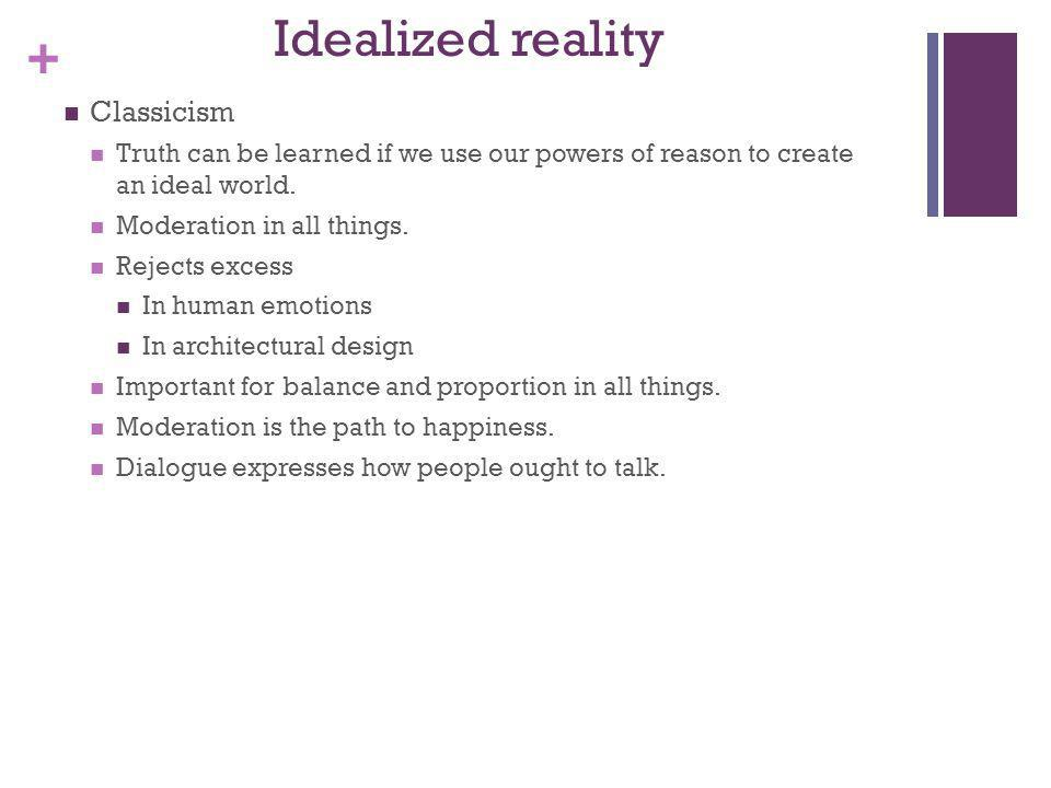 Idealized reality Classicism
