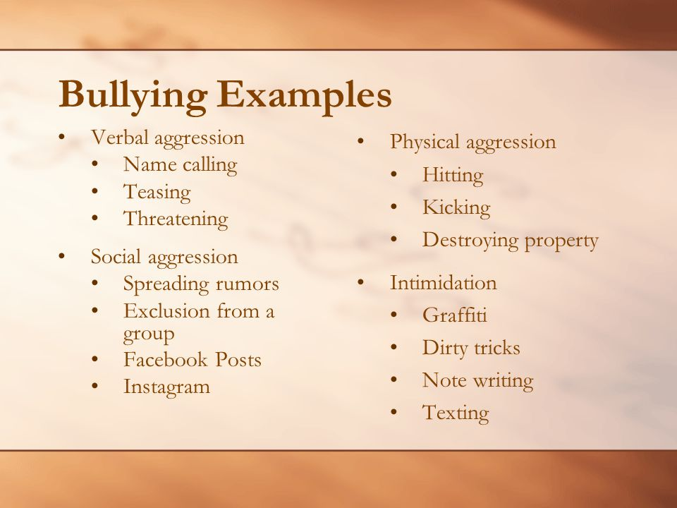 Bullying Examples Verbal aggression Name calling Teasing Threatening