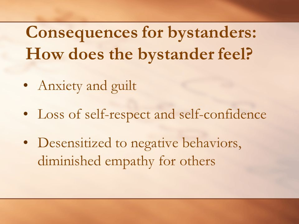 Consequences for bystanders: How does the bystander feel