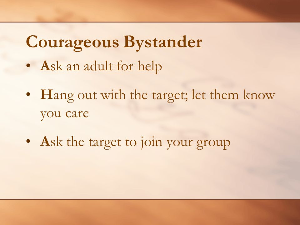Courageous Bystander Ask an adult for help