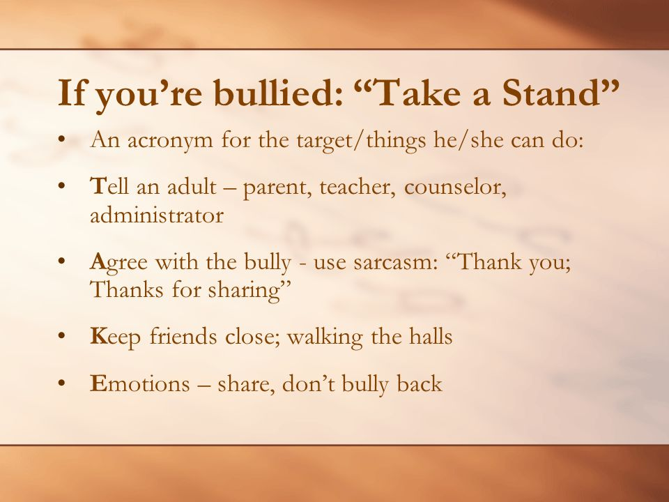 If you're bullied: Take a Stand