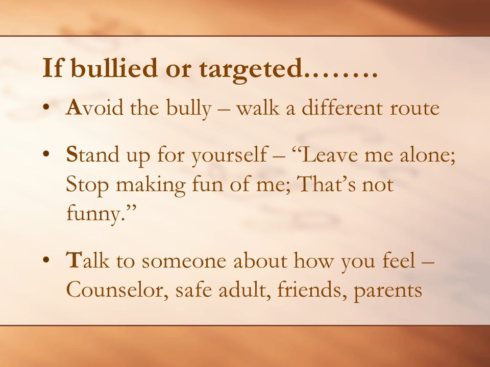 If bullied or targeted.…….