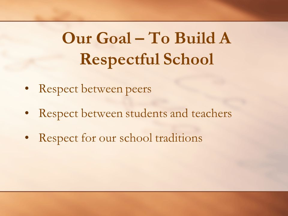 Our Goal – To Build A Respectful School