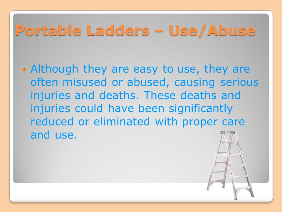 Portable Ladders – Use/Abuse