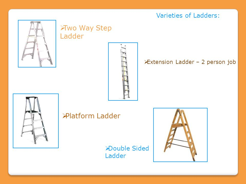 Two Way Step Ladder Platform Ladder Varieties of Ladders: