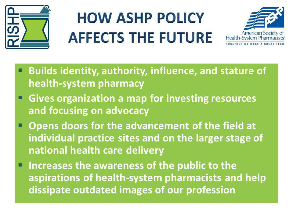 How ASHP Policy Affects the Future