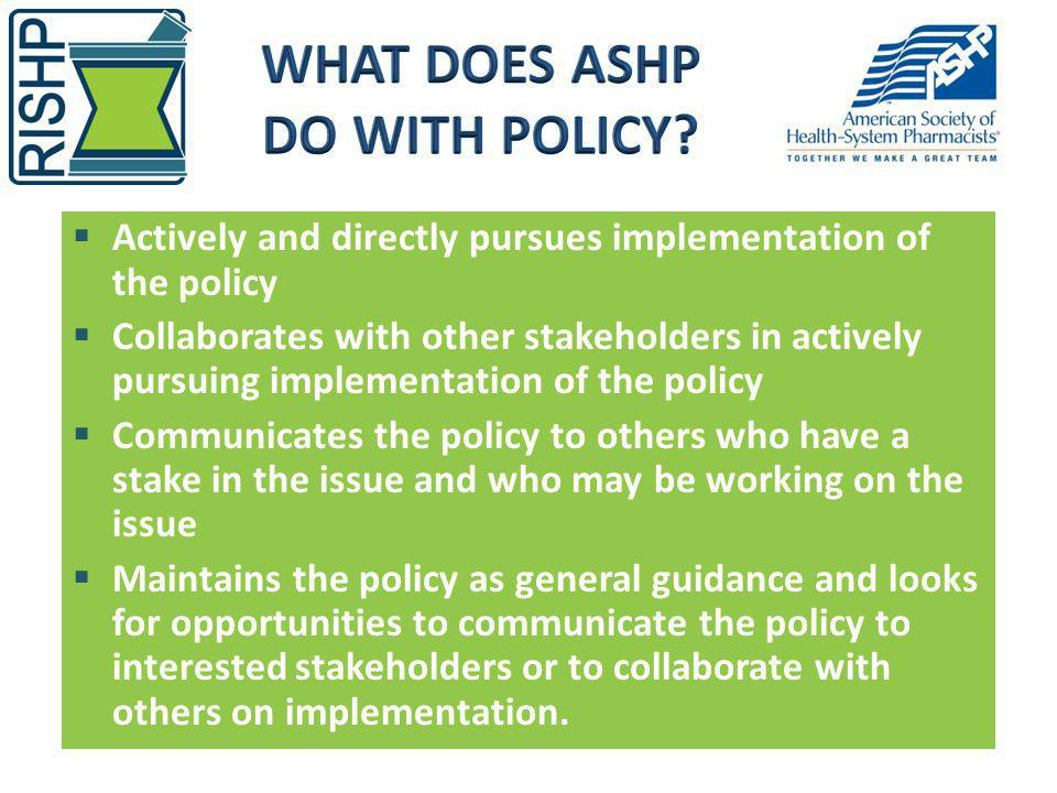 What does ASHP do with Policy