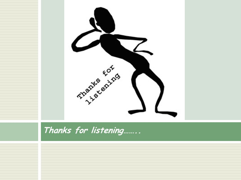 Thanks for listening……..