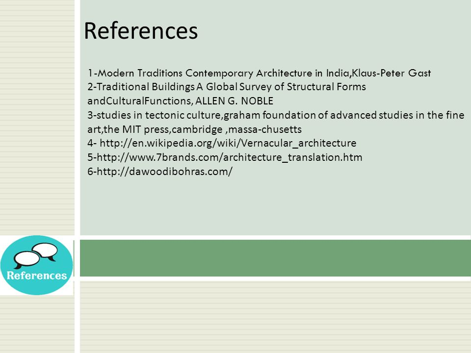 References 1-Modern Traditions Contemporary Architecture in India,Klaus-Peter Gast.