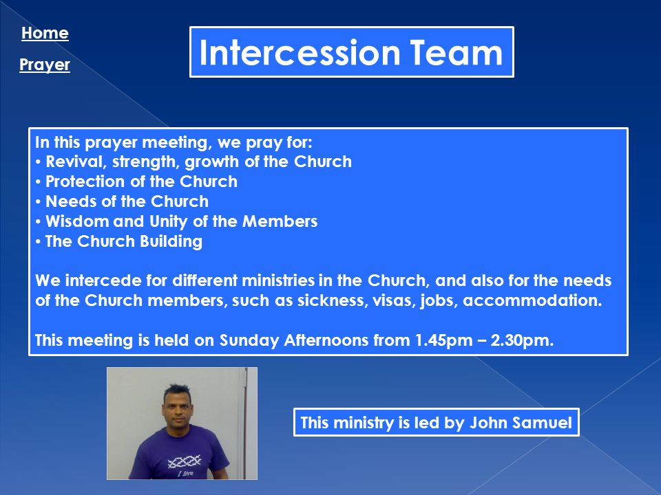 Intercession Team Home Prayer In this prayer meeting, we pray for: