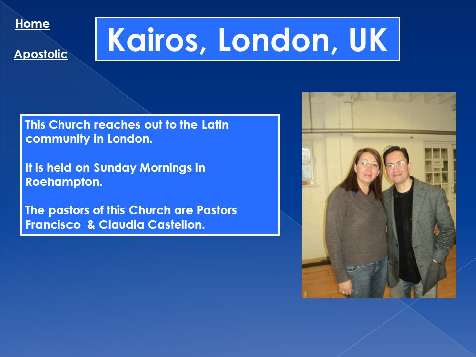Kairos, London, UK Home Apostolic