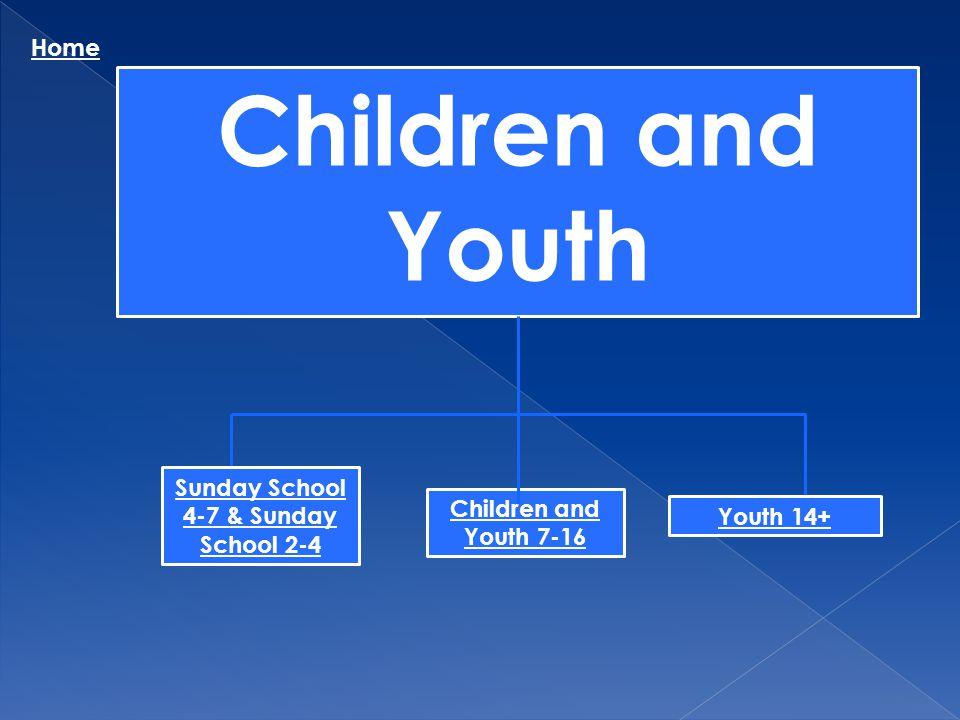Sunday School 4-7 & Sunday School 2-4
